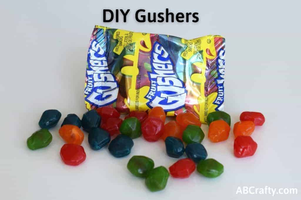 gushers candy out of the bag with the title of diy gushers