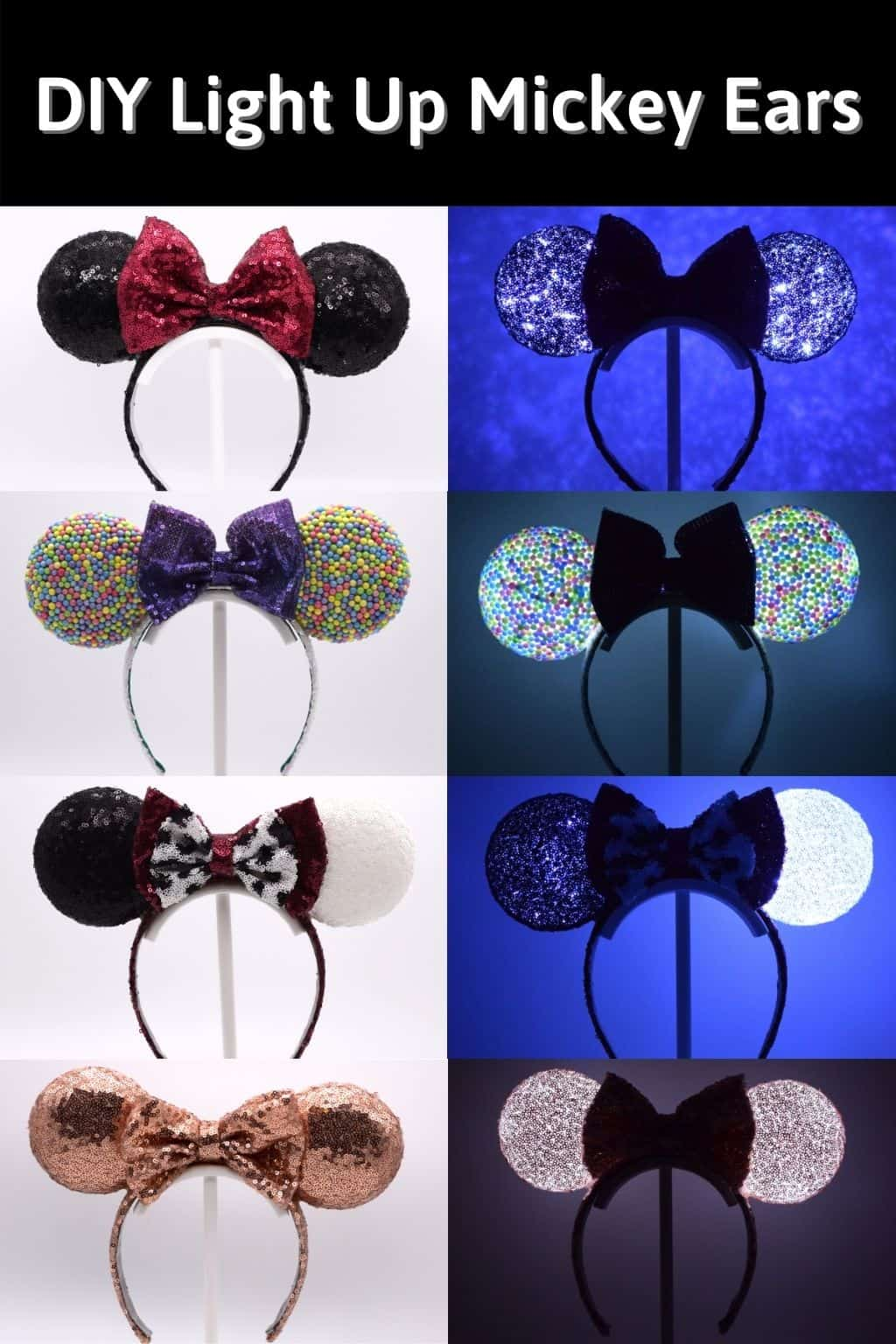 """DIY Mickey Mouse Ears, including the classic Minnie Ears Headband, Rainbow Mickey Ears, Cruella Deville 101 Dalmatians Disney Ears, and Rose Gold Minnie Ears. They all also have another image of them lit up at night, with the text """"DIY Light Up Mickey Ears"""""""