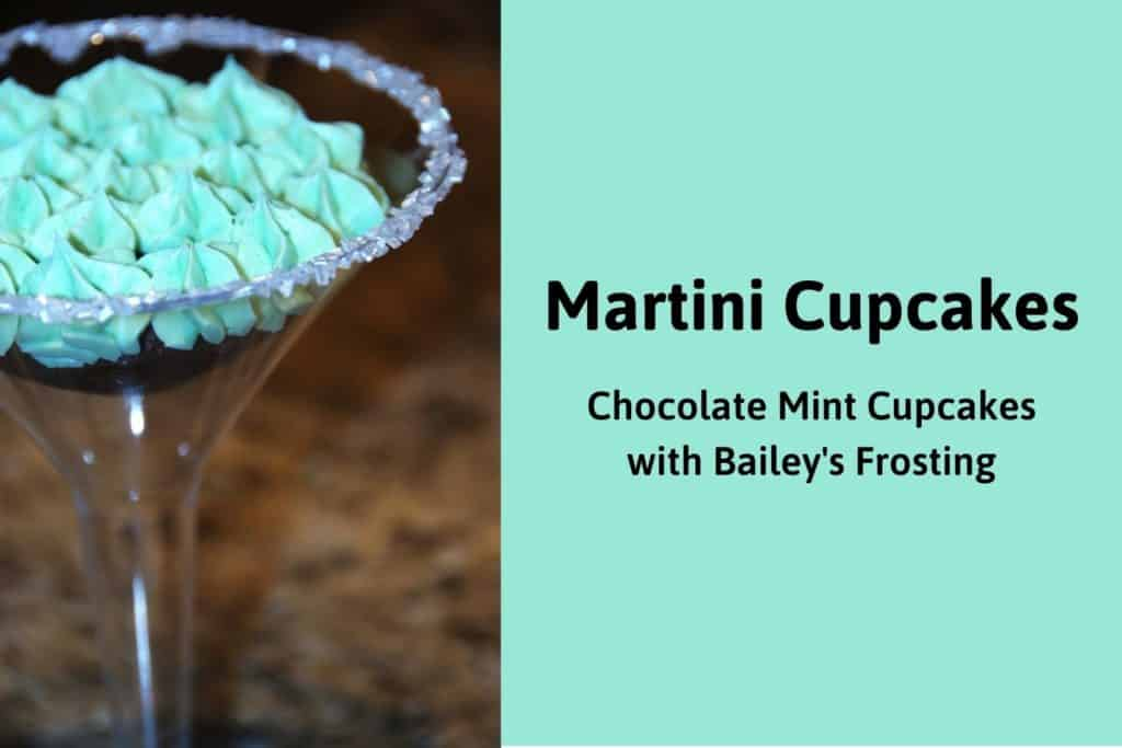 chocolate cupcake with green frosting inside a plastic martini glass with sugar rim. Title reads 'martini cupcakes, chocolate mint cupcakes with bailey's frosting'