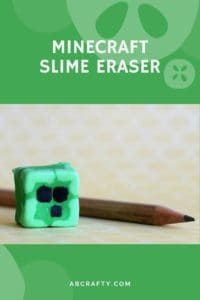homemade eraser in the shape of a minecraft slime block made from creatibles diy eraser kit with the title 'minecraft slime eraser, abcrafty.com'