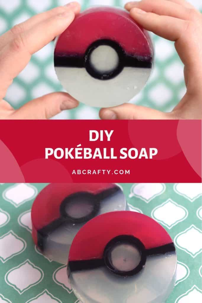 top image is holding a pokeball soap and the bottom is two of the pokemon soaps on the table with the title 'diy pokeball soap, abcrafty.com'
