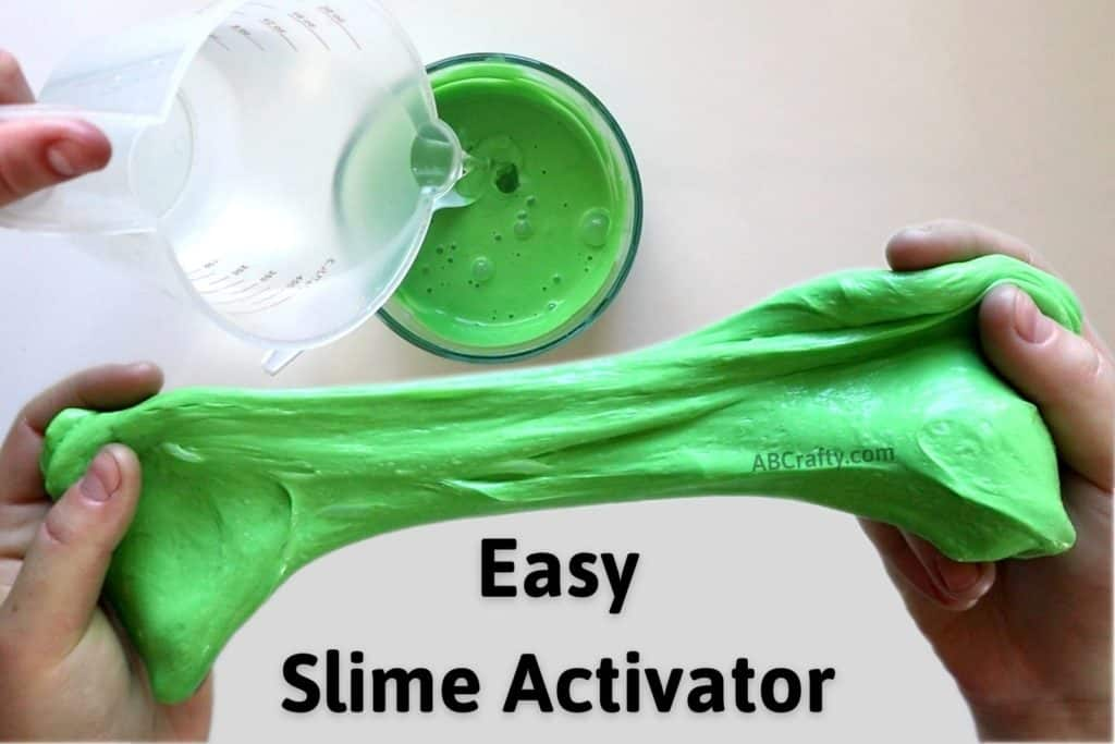 hands stretching green slime and a hand pouring liquid into a green slimy mixture with the title 'easy slime activator'