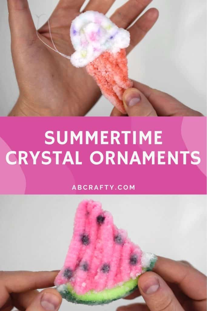holding an ice cream cone and watermelon made of pipe cleaners and covered in crystals with the title 'summertime crystal ornaments, abcrafty.com'