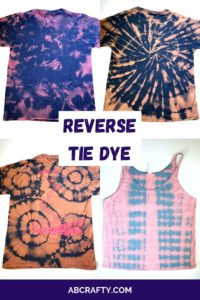 """long image of 4 different bleach tie dye shirts in a scrunch, spiral, target, and striped pattern with the title """"reverse tie dye"""""""